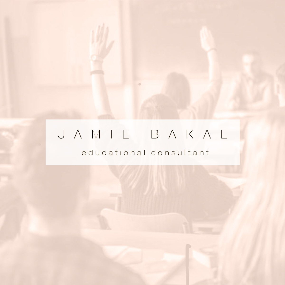 Jamie Bakal, Educational Consultant